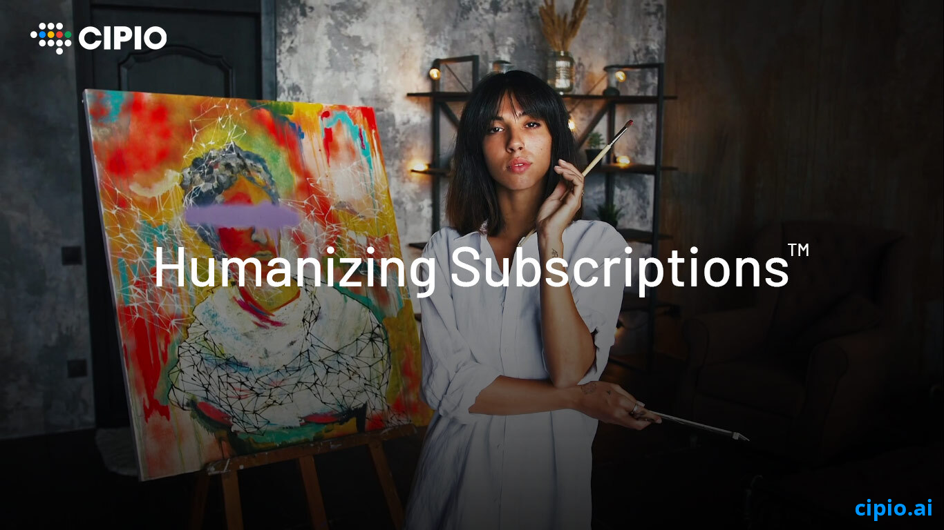 CIPIO - Humanizing Subscriptions